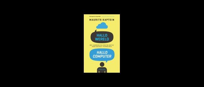Maurits Kaptein, Hallo Wereld, Hallo Computer